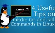 Linux mkdir、tar 和 kill 命令的 4 个有用小技巧